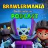 Brawlermania- Ein Brawl Stars Podcast artwork