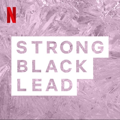 Strong Black Lead:Netflix