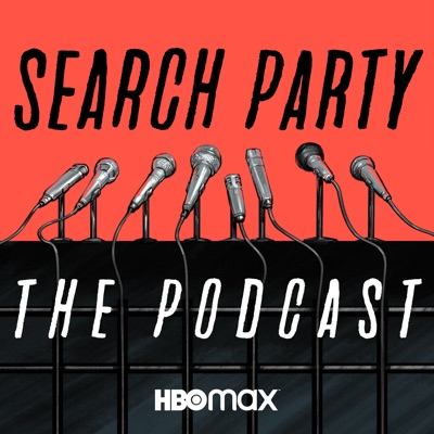 Search Party: The Podcast:HBO Max and iHeartRadio