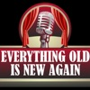 Everything Old is New Again Radio Show artwork