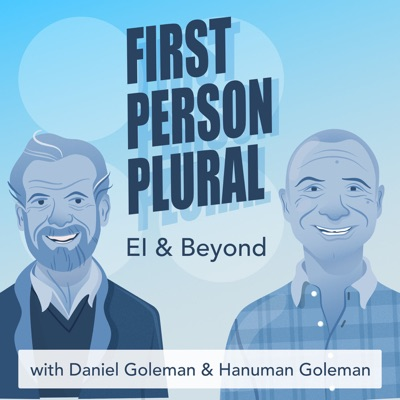 First Person Plural: EI & Beyond:Key Step Media, Daniel Goleman, Hanuman Goleman