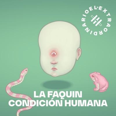 La Fucking Condición Humana:El Extraordinario