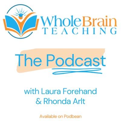 Whole Brain Teaching The Podcast:lauraforehand64