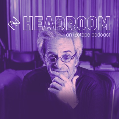 Headroom, an iZotope Podcast:Jonathan Wyner, iZotope INC