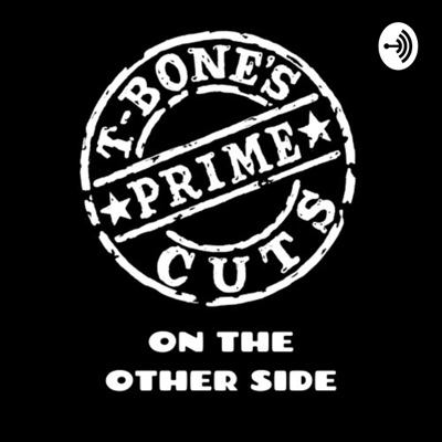 T-Bone's Prime Cuts...On The Other Side:T-Bone Mathley