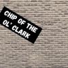 Chip Off The Ol' Clark