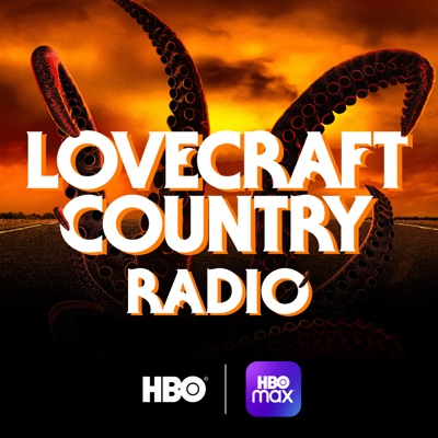 Lovecraft Country Radio:HBO