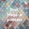 Prof. Megane podcast artwork