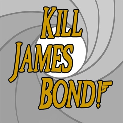 Kill James Bond!:killjamesbondpod