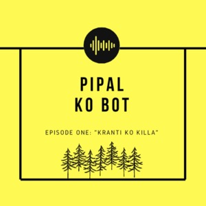 Pipal ko Bot
