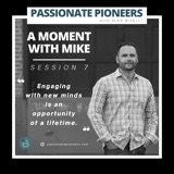 A Moment with Mike | Session 7