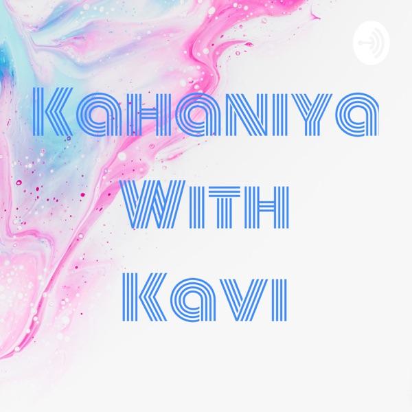 Kahaniya With Kavi