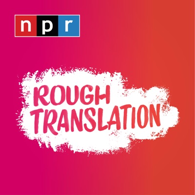 Rough Translation:NPR