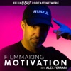 Filmmaking Motivation Podcast with Alex Ferrari artwork