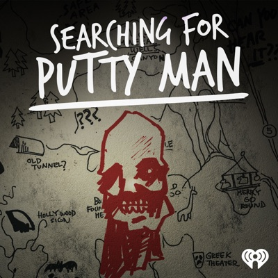 Searching For Putty Man:iHeartRadio
