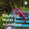 Escaping Moral Adventure artwork