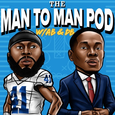 The Man To Man With DB & AB:The Man To Man Podcast