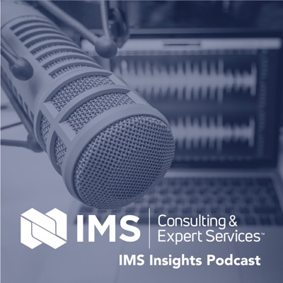 IMS Insights Episode 20: A Statistical Economics Expert's Best Practices for Expert Witness Engagements