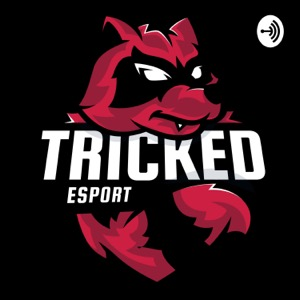 Tricked Esport Podcast