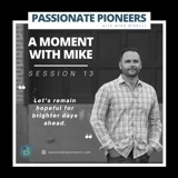 A Moment with Mike | Session 13