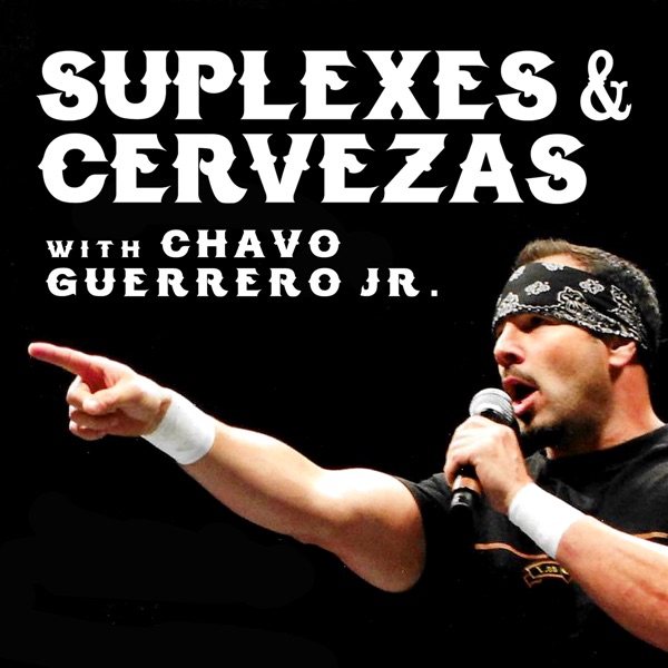 Suplexes and Cervezas with Chavo Guerrero Jr.