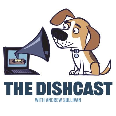 The Dishcast with Andrew Sullivan:Andrew Sullivan
