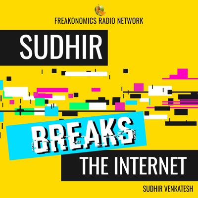 Sudhir Breaks the Internet:Freakonomics Radio + Stitcher