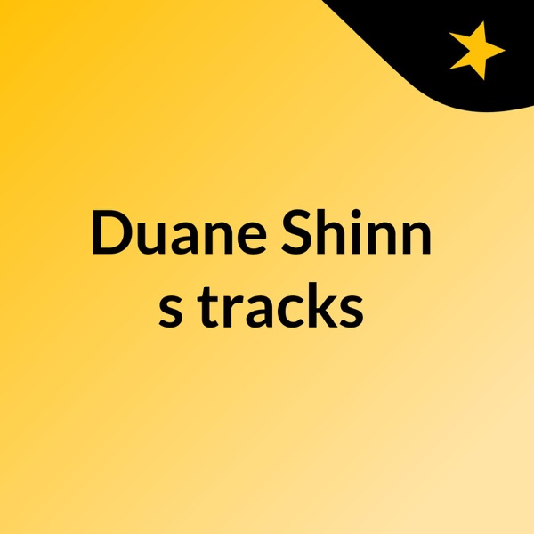 Duane Shinn's tracks