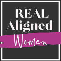 Real Aligned Women podcast
