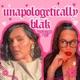 Unapologetically Blak