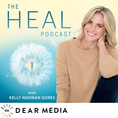 The HEAL Podcast:Dear Media, Kelly Noonan Gores