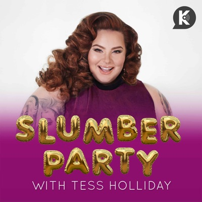 Slumber Party Podcast:Kast Media | Tess Holliday