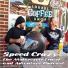 Speed Crazy The Motorcycle Travel and Adventure Podcast artwork