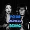 Your Radical Being artwork