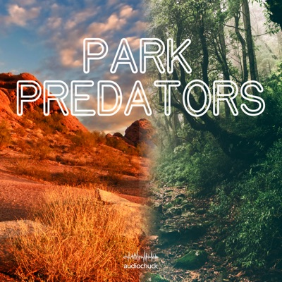 Park Predators:audiochuck