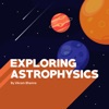 Exploring Astrophysics artwork