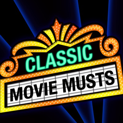 Classic Movie Musts:Classic Movie Musts
