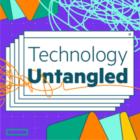 Technology Untangled podcast