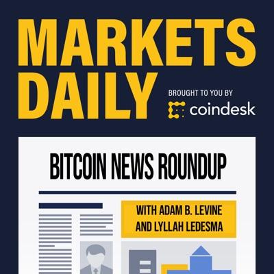 Markets Daily Crypto Roundup:CoinDesk.com