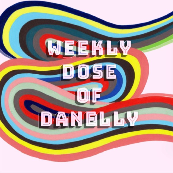 Weekly dose of Danelly
