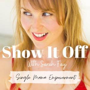 Show it Off, Single Mama Empowerment
