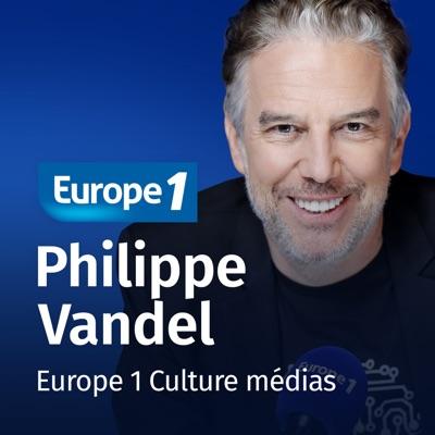 Culture médias - Philippe Vandel:Europe 1