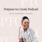 Purpose to Create Podcast