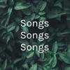 Songs Songs Songs