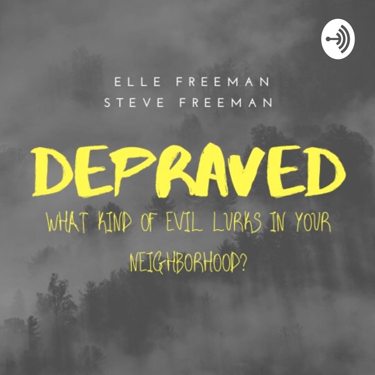 Depraved: A True Crime Podcast