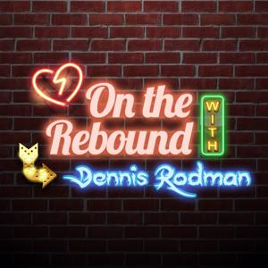 On The Rebound w/ Dennis Rodman