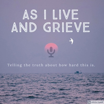 As I Live and Grieve