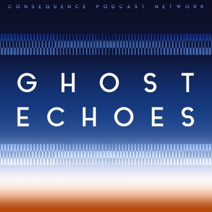 Ghost Echoes