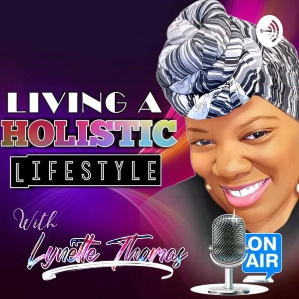 Living A Holistic Lifestyle