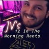 JV's 12 In The Morning Rants artwork